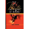 Book Review: The Writer Died &#8211; By Joel Savage